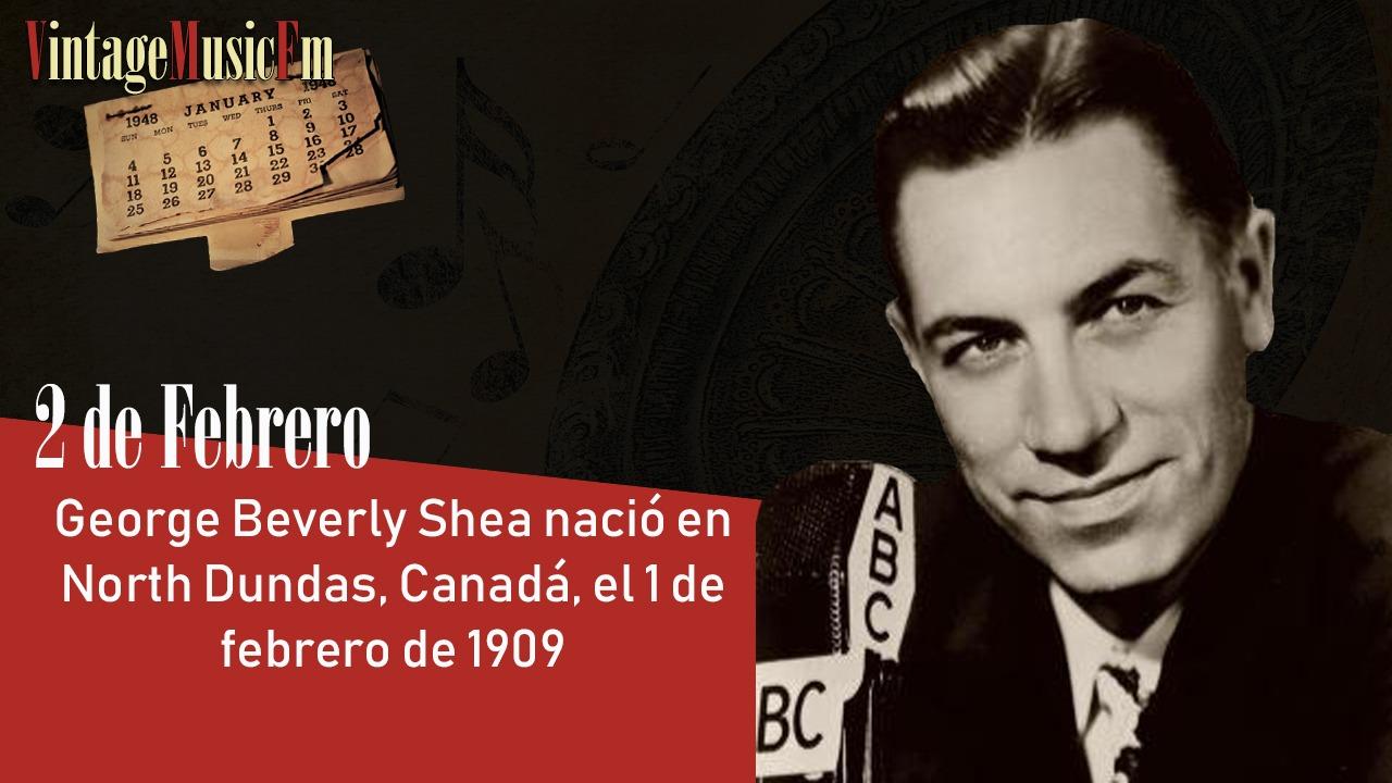 George Beverly Shea nació en North Dundas, Canadá, el 1 de febrero de 1909