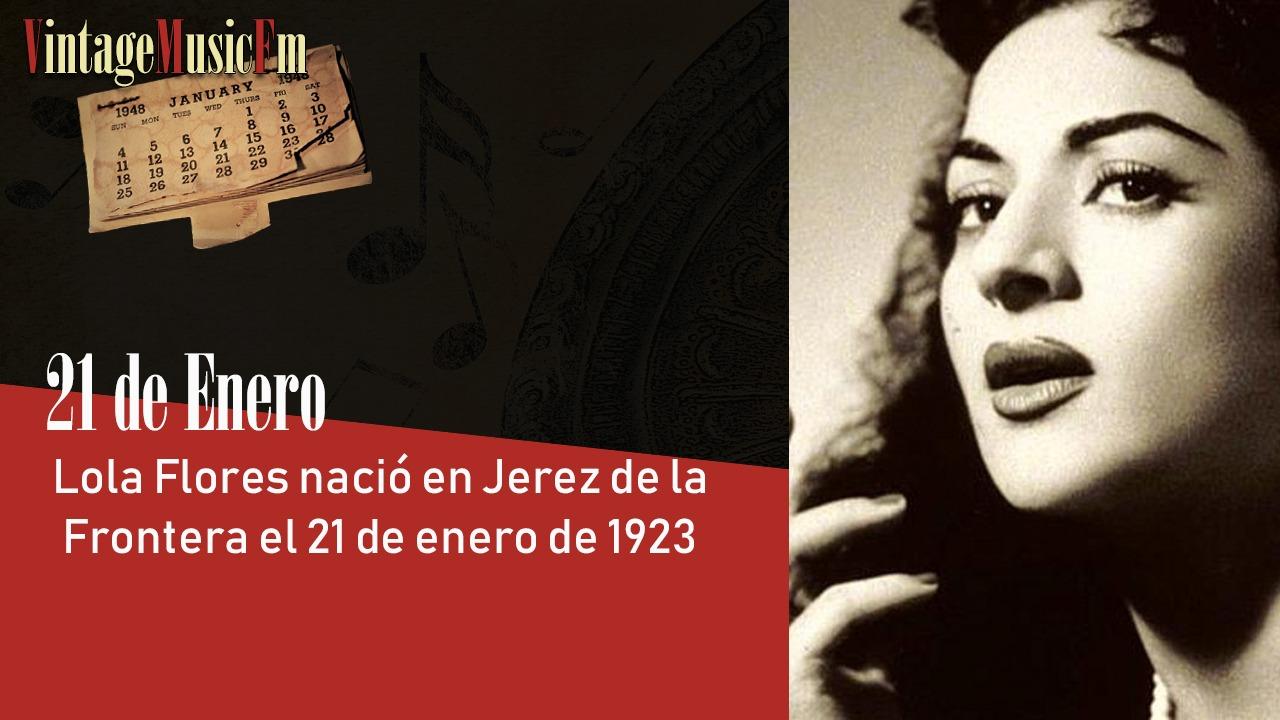 Lola Flores nació en Jerez de la Frontera el 21 de enero de 1923