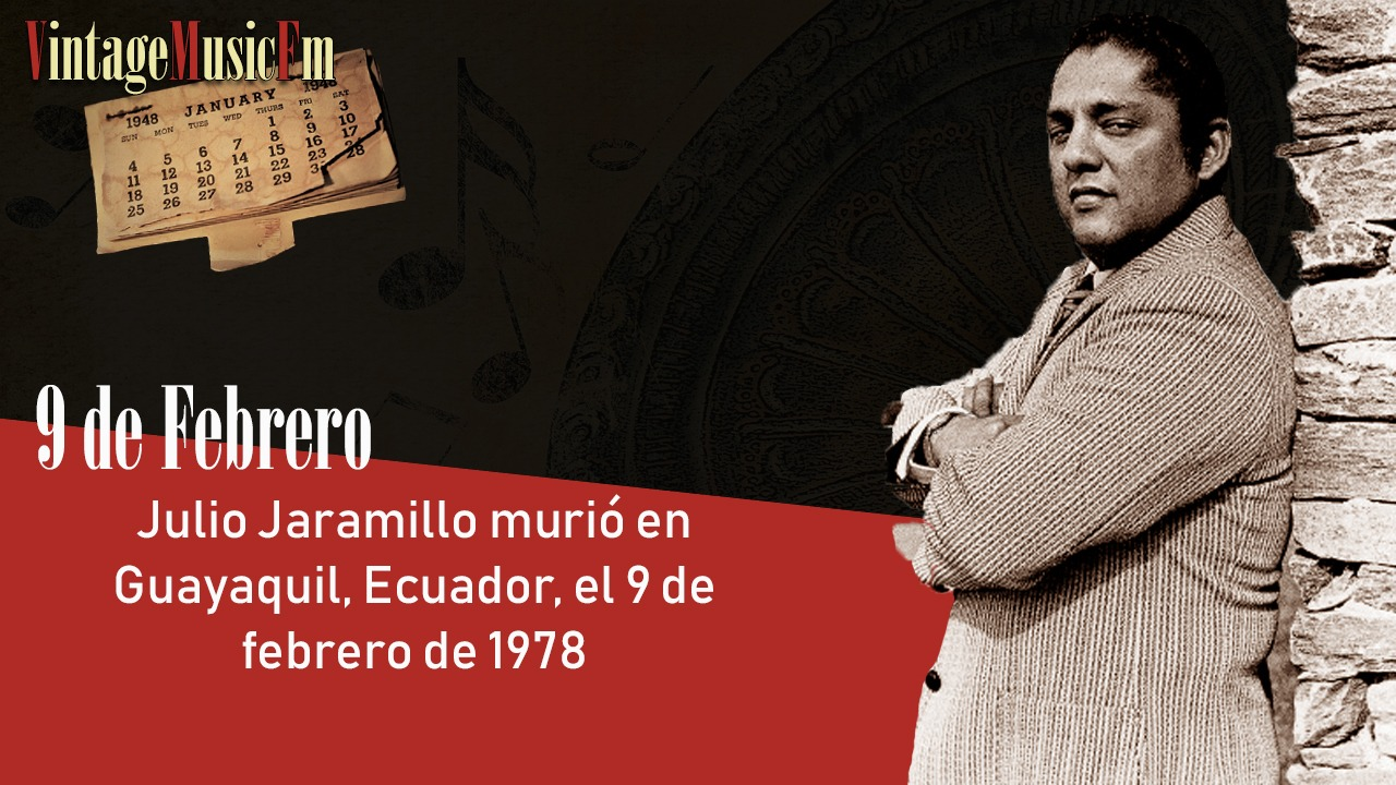 Julio Jaramillo murió en Guayaquil, Ecuador, el 9 de febrero de 1978