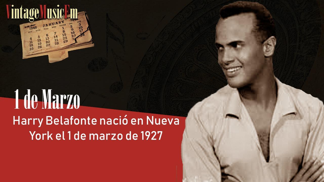 Harry Belafonte nació en Nueva York el 1 de marzo de 1927