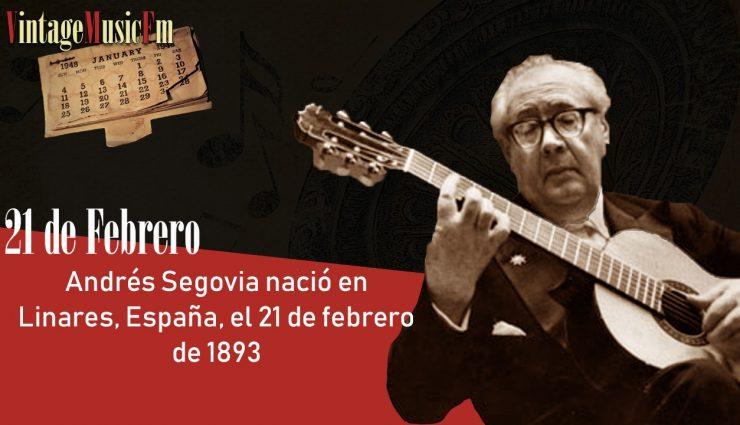 Andrés Segovia nació en Linares, España, el 21 de febrero de 1893