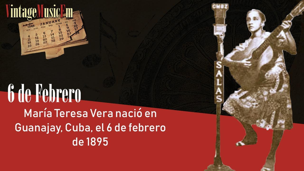 María Teresa Vera nació en Guanajay, Cuba, el 6 de febrero de 1895