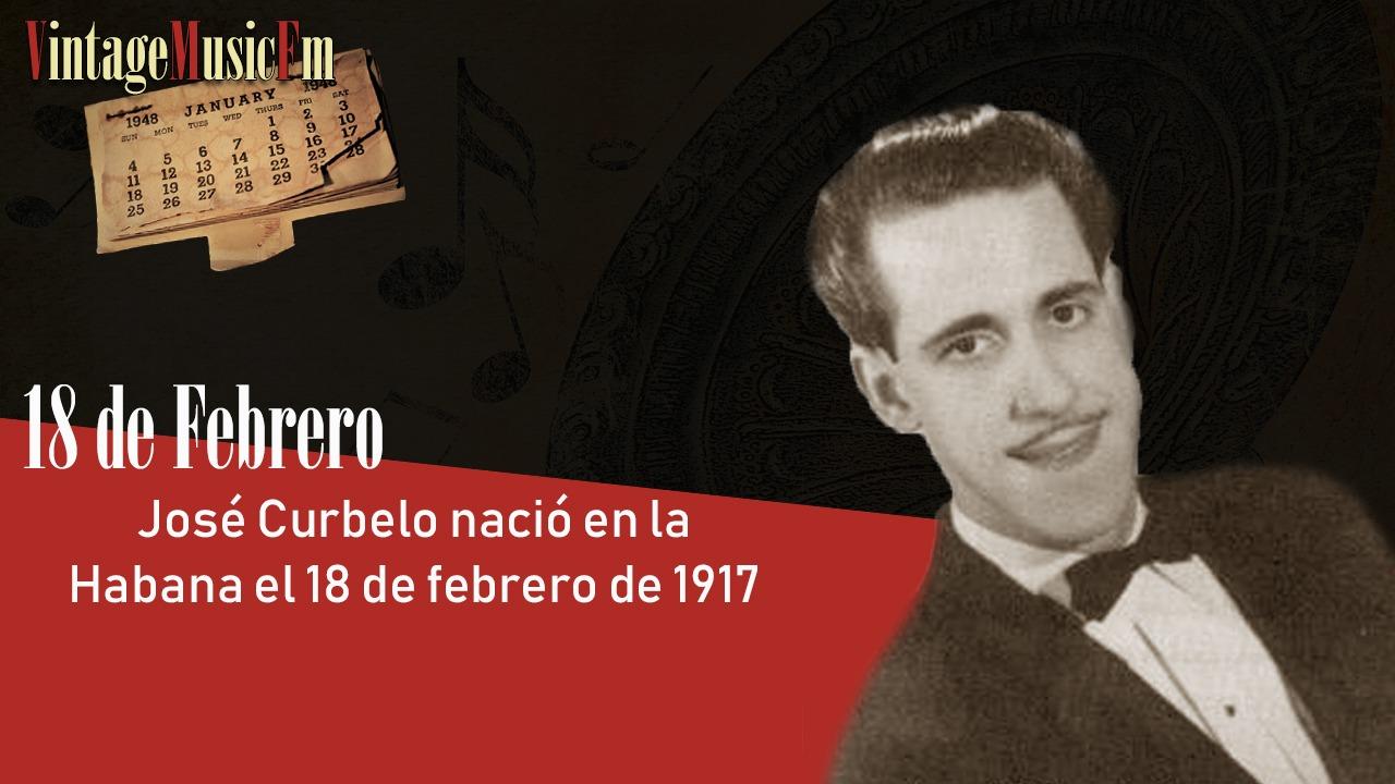 José Curbelo nació en la Habana el 18 de febrero de 1917