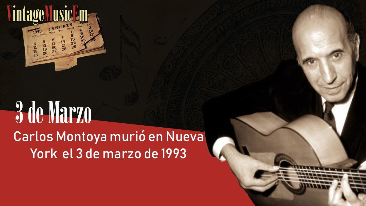 Carlos Montoya murió en Nueva York  el 3 de marzo de 1993