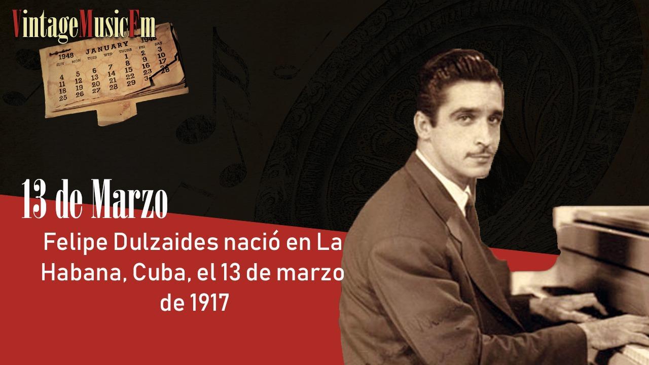 Felipe Dulzaides nació en La Habana, Cuba, el 13 de marzo de 1917