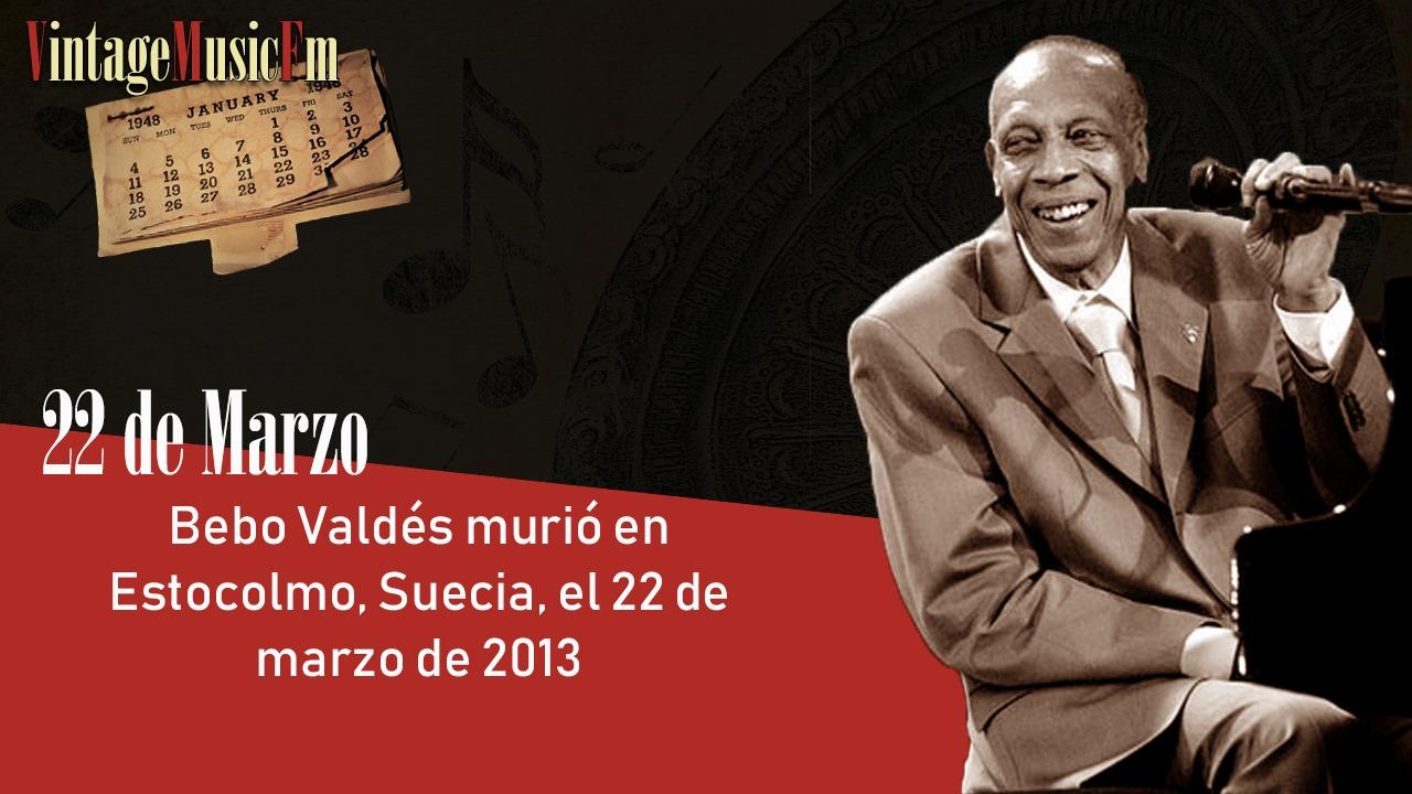 Bebo Valdés murió en Estocolmo, Suecia, el 22 de marzo de 2013
