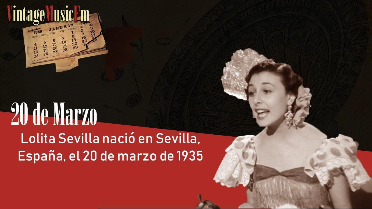 Lolita Sevilla nació en Sevilla el 20 de marzo de 1935