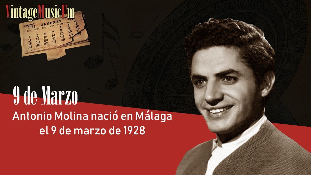 Antonio Molina nació en Málaga el 9 de marzo de 1928