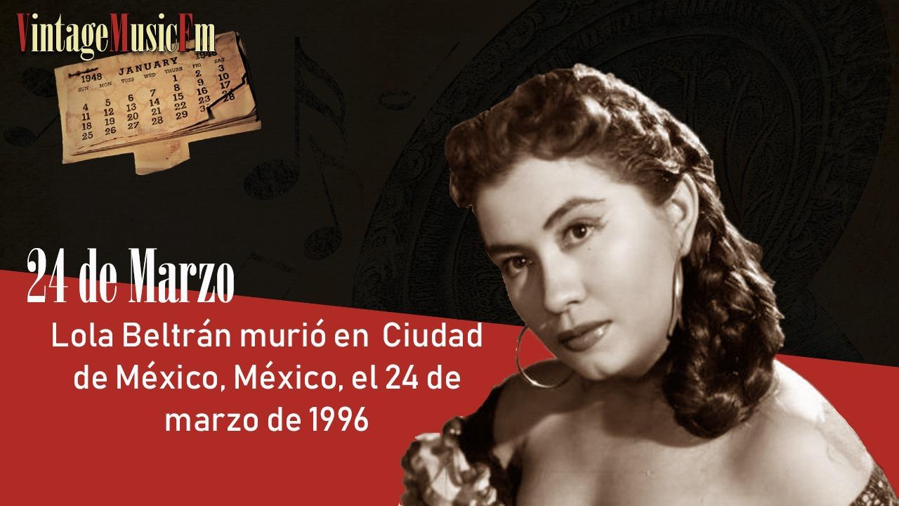 Lola Beltrán murió en  Ciudad de México, México, el 24 de marzo de 1996