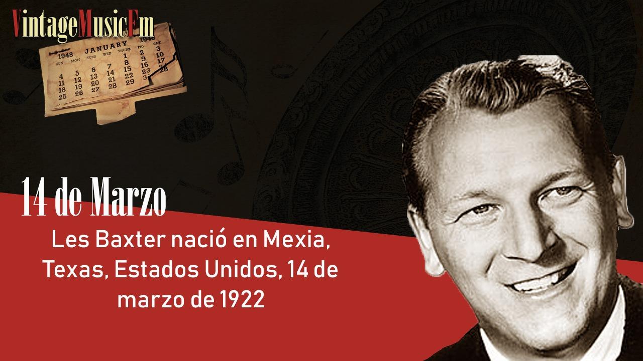 Les Baxter nació en Mexia, Texas, Estados Unidos, 14 de marzo de 1922