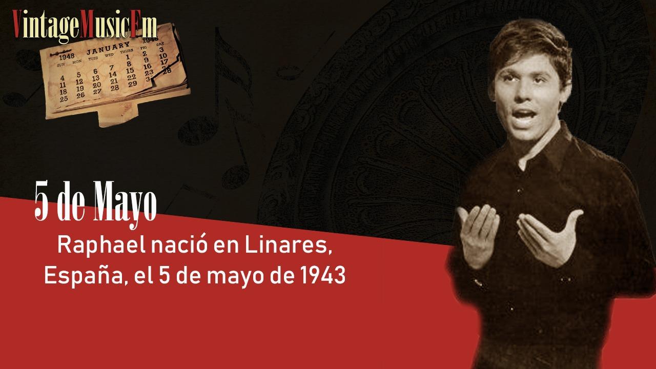 Raphael nació en Linares, España, el 5 de mayo de 1943
