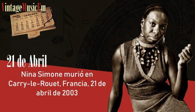 Nina Simone murió en Carry-le-Rouet, Francia, 21 de abril de 2003