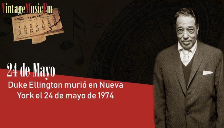 Duke Ellington murió en Nueva York el 24 de mayo de 1974