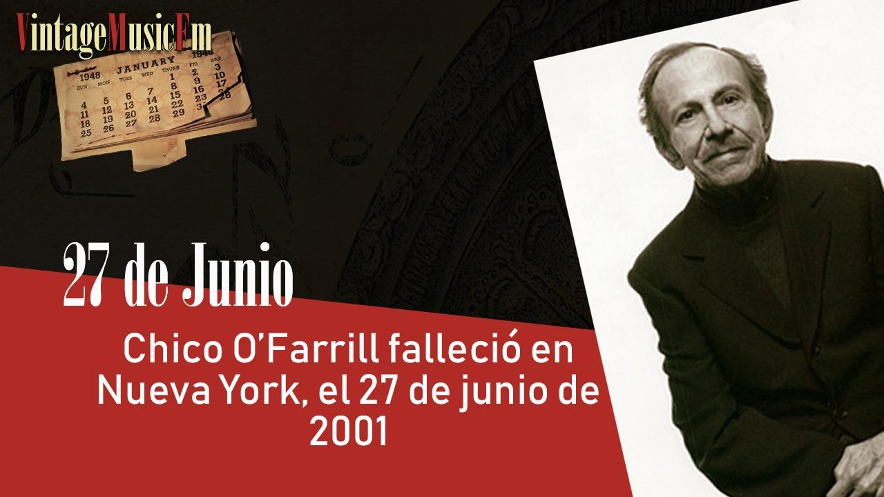 Chico O'Farrill falleció en Nueva York, el 27 de junio de 2001