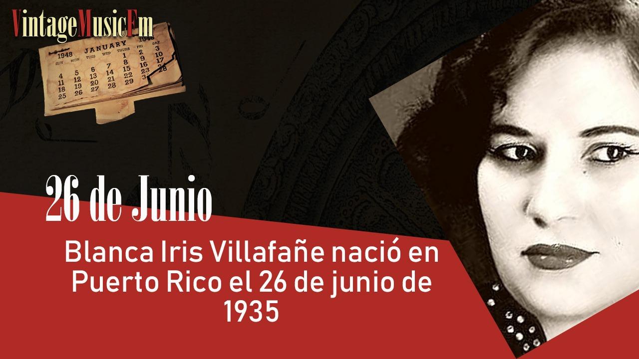 Blanca Iris Villafañe nació en Puerto Rico el 26 de junio de 1935