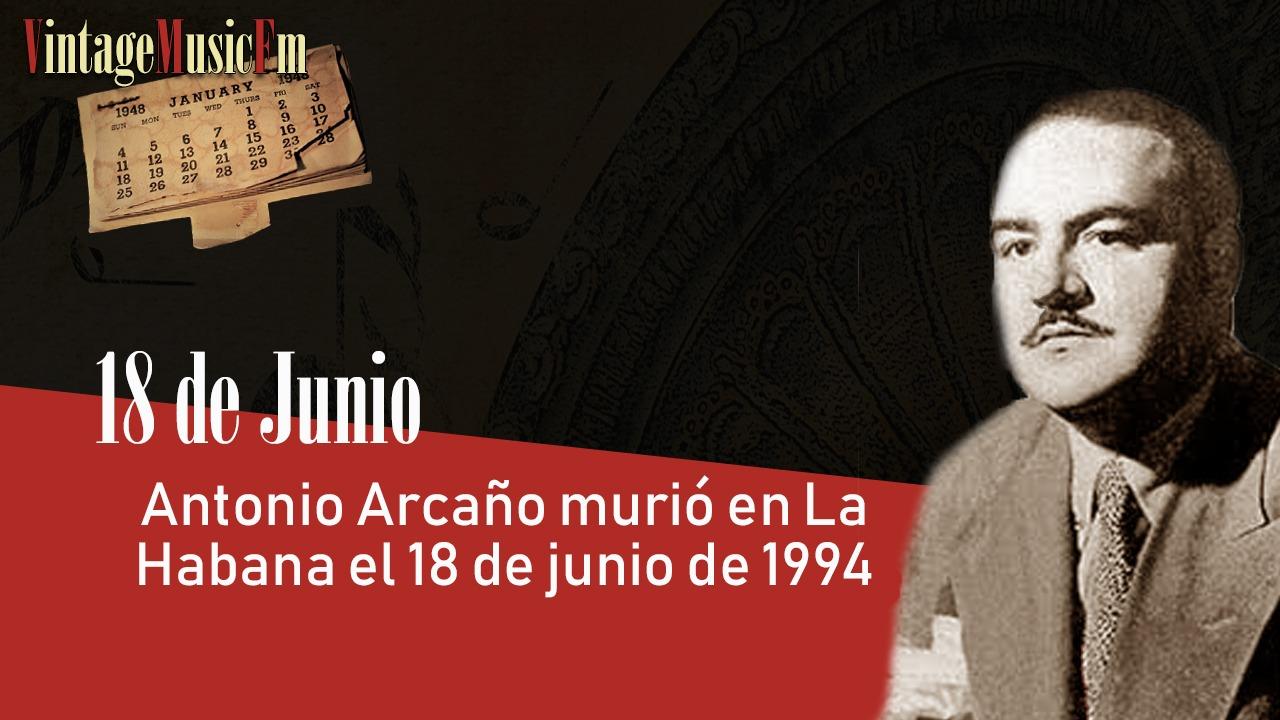 Antonio Arcaño murió en La Habana el 18 de junio de 1994