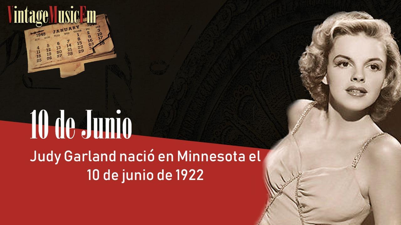 Judy Garland nació en Minnesota el 10 de junio de 1922