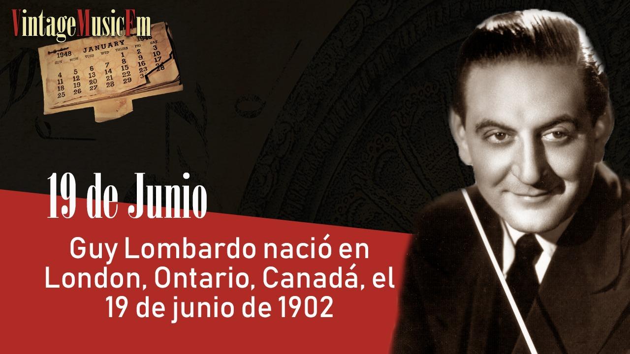 Guy Lombardo nació en London, Ontario, Canadá, el 19 de junio de 1902