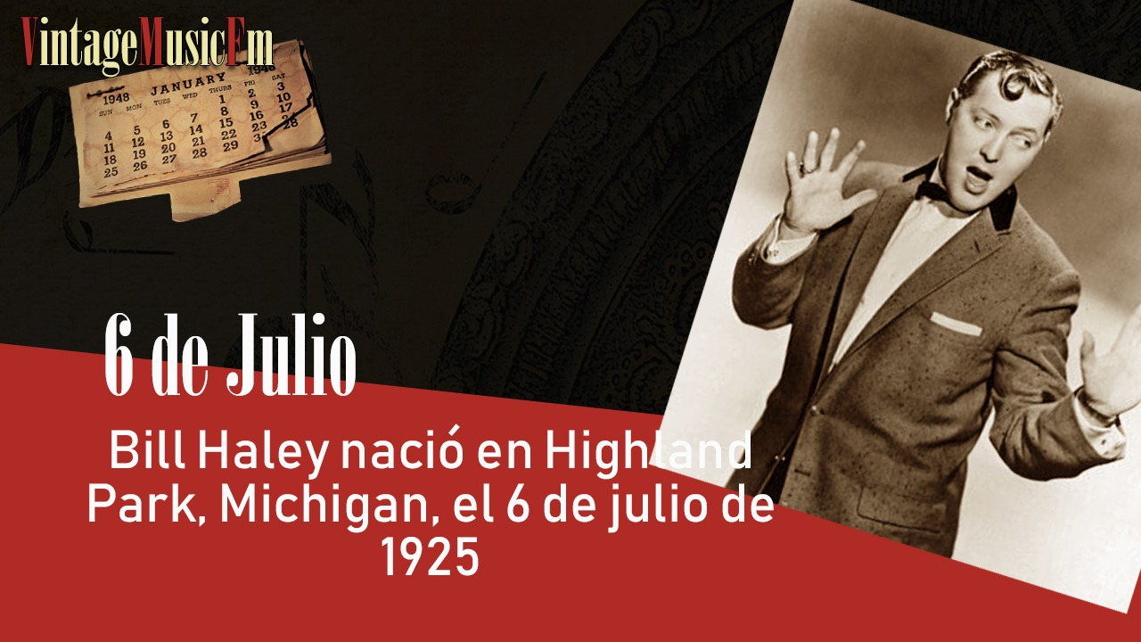 Bill Haley nació en Highland Park, Michigan, el 6 de julio de 1925