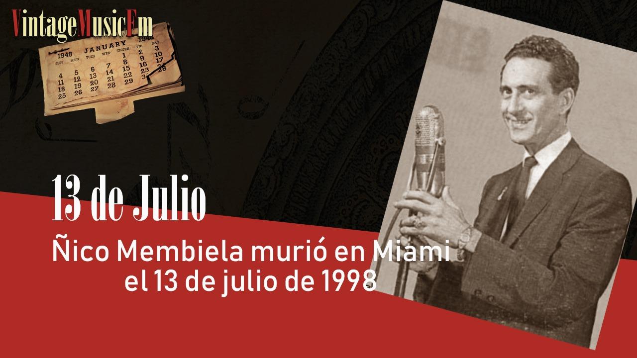 Ñico Membiela murió en Miami el 13 de juliode1998