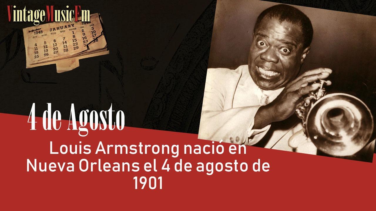 Louis Armstrong nació en Nueva Orleans el 4 de agosto de 1901