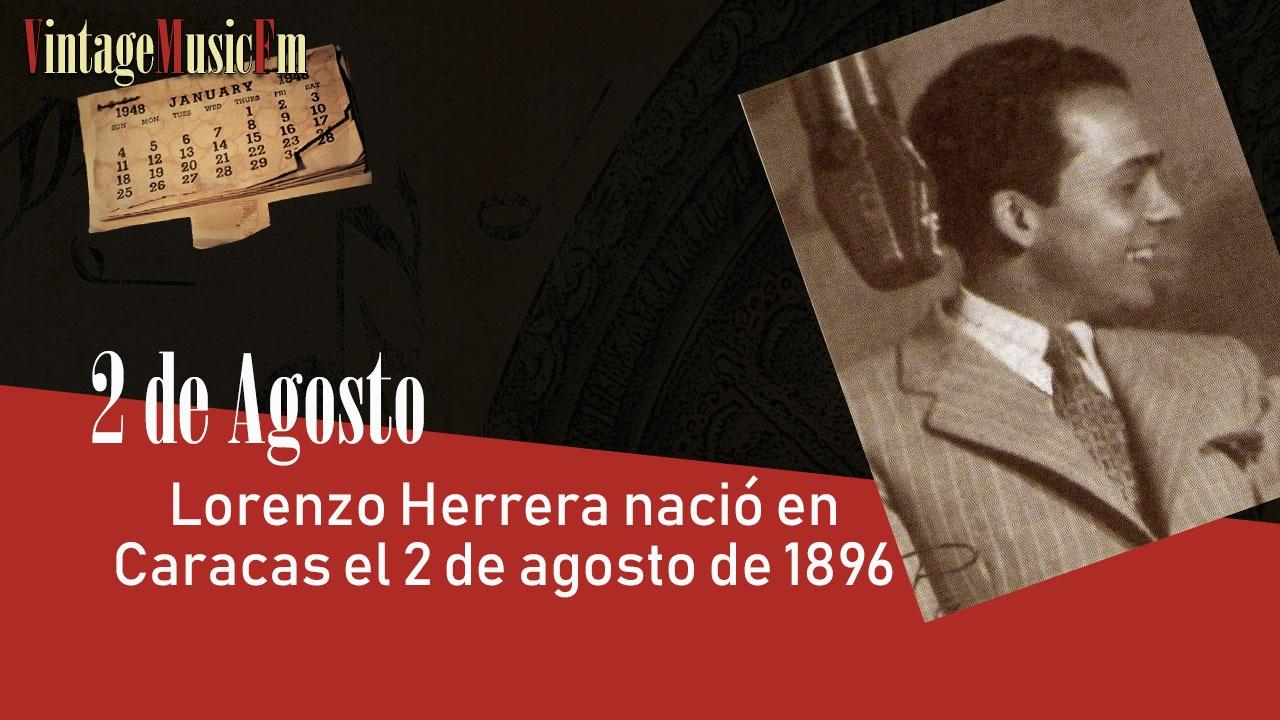 Lorenzo Herrera nació en Caracas el 2 de agoto de 1896