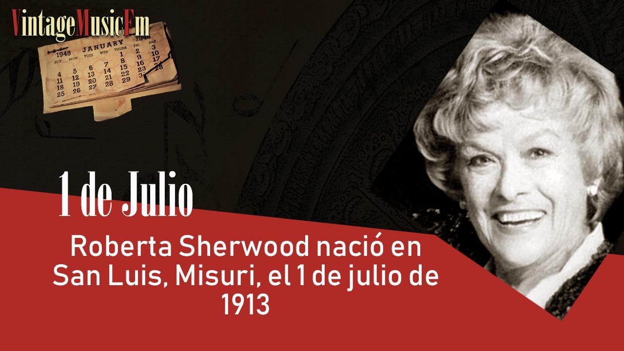 Roberta Sherwood nació en San Luis, Misuri, el 1 de julio de 1913