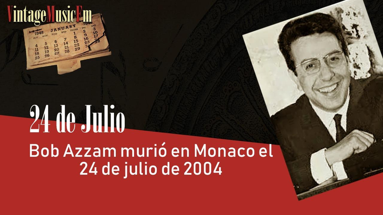 Bob Azzam murió en Monaco el 24 de julio de 2004