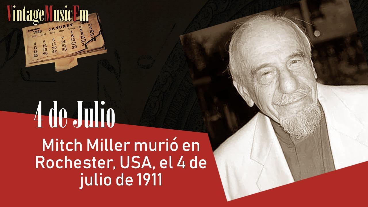 Mitch Miller nació en Rochester, USA, el 4 de julio de 1911