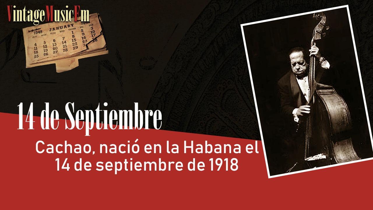 Cachao, nació en la Habana el 14 de septiembre de 1918