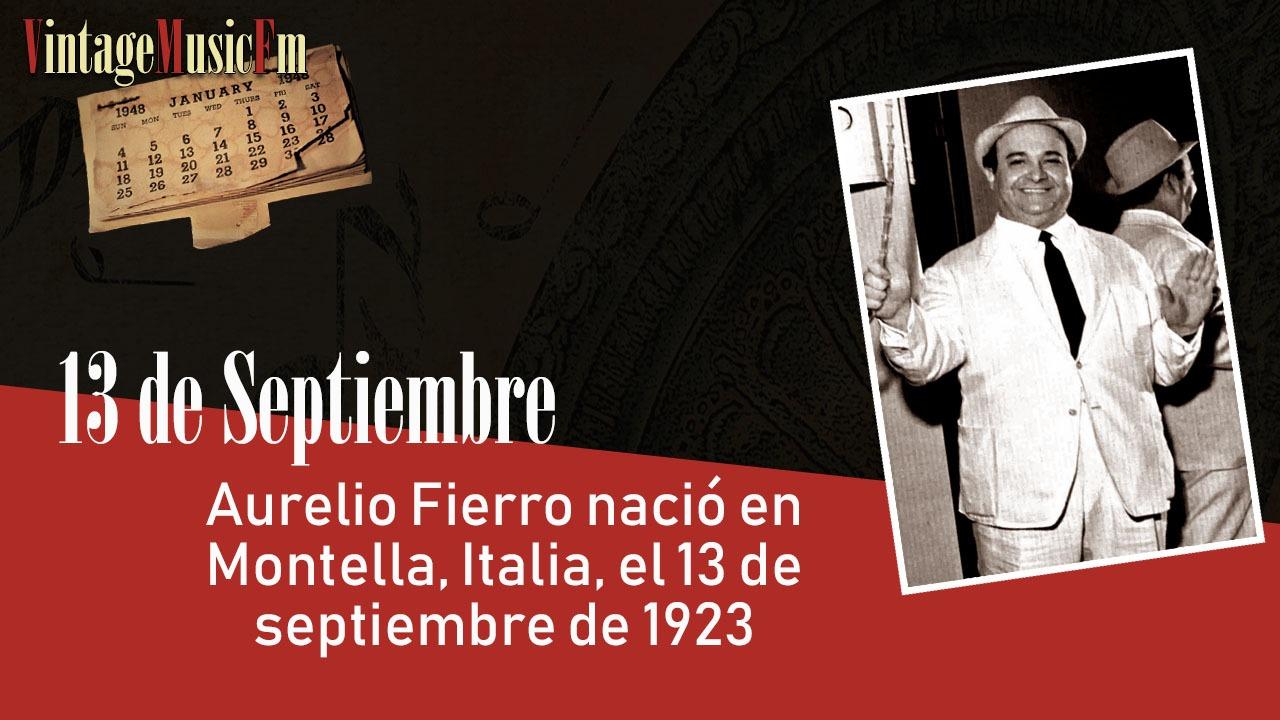 Aurelio Fierro nació en Montella, Italia, el 13 de septiembre de 1923