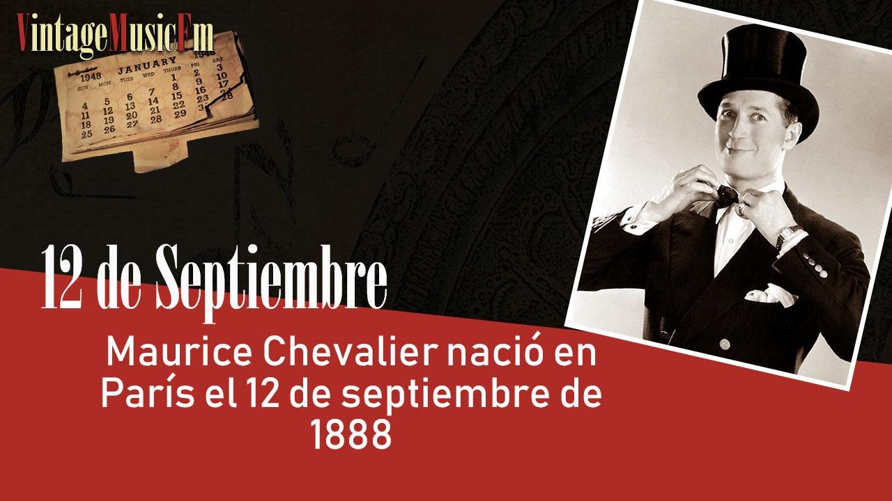 Maurice Chevalier nació en París el 12 de septiembre de 1888