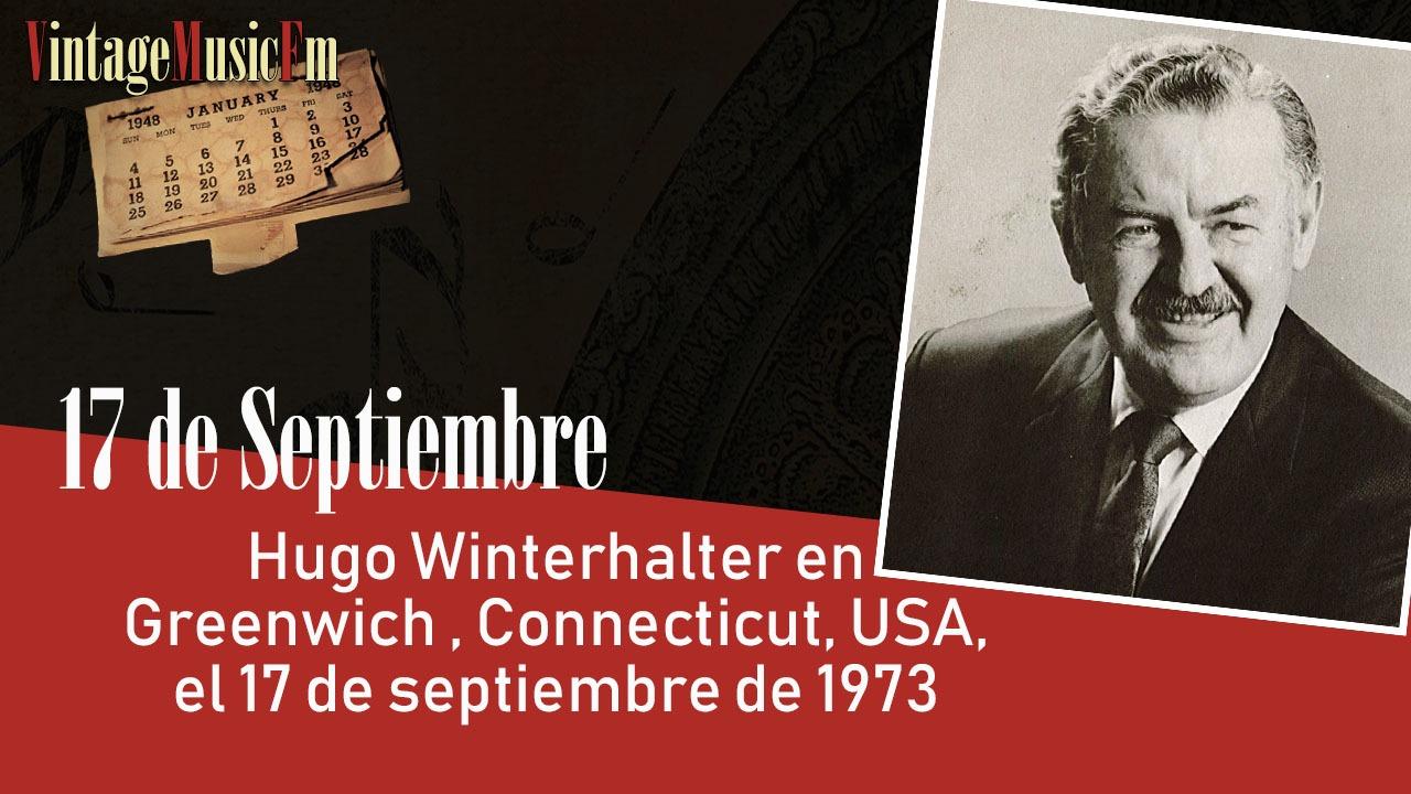 Hugo Winterhalter en Greenwich , Connecticut, USA, el 17 de septiembre de 1973