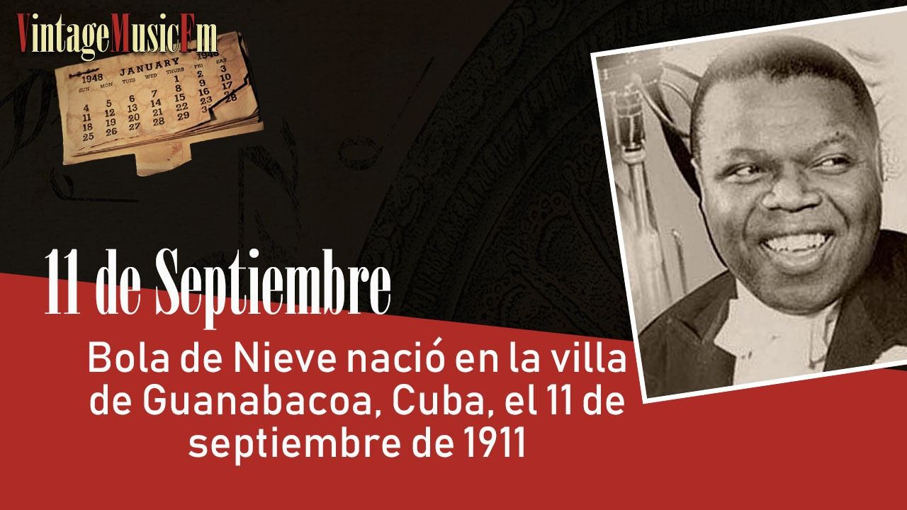 Bola de Nieve nació en la villa de Guanabacoa, Cuba, el 11 de septiembre de 1911