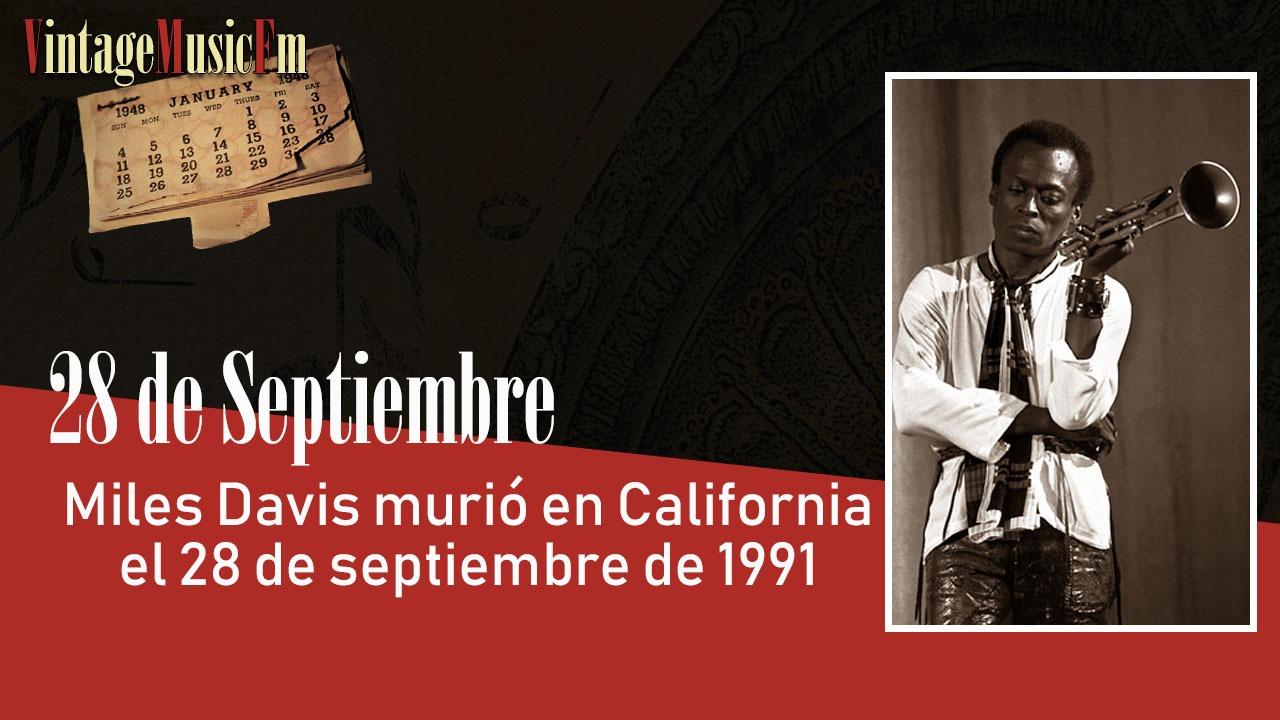 Miles Davis murió en California el 28 de septiembre de 1991