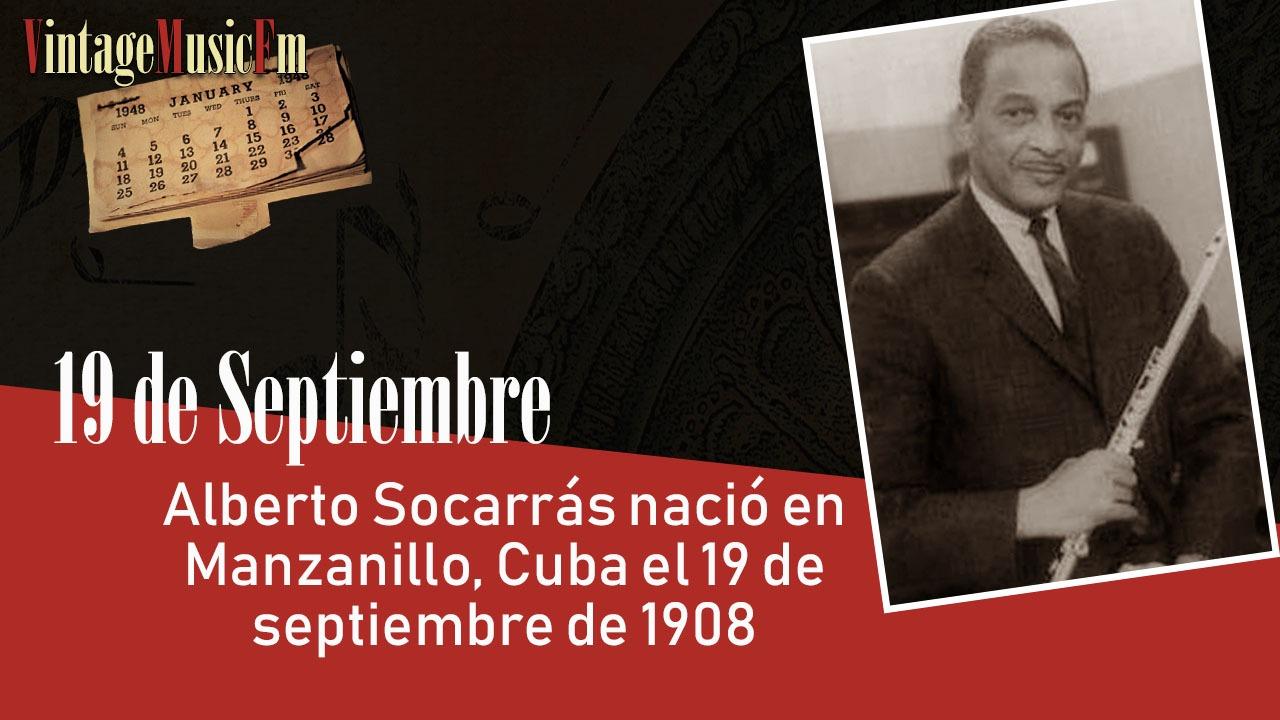 Alberto Socarrás nació en Manzanillo, Cuba el 19 de septiembre de 1908