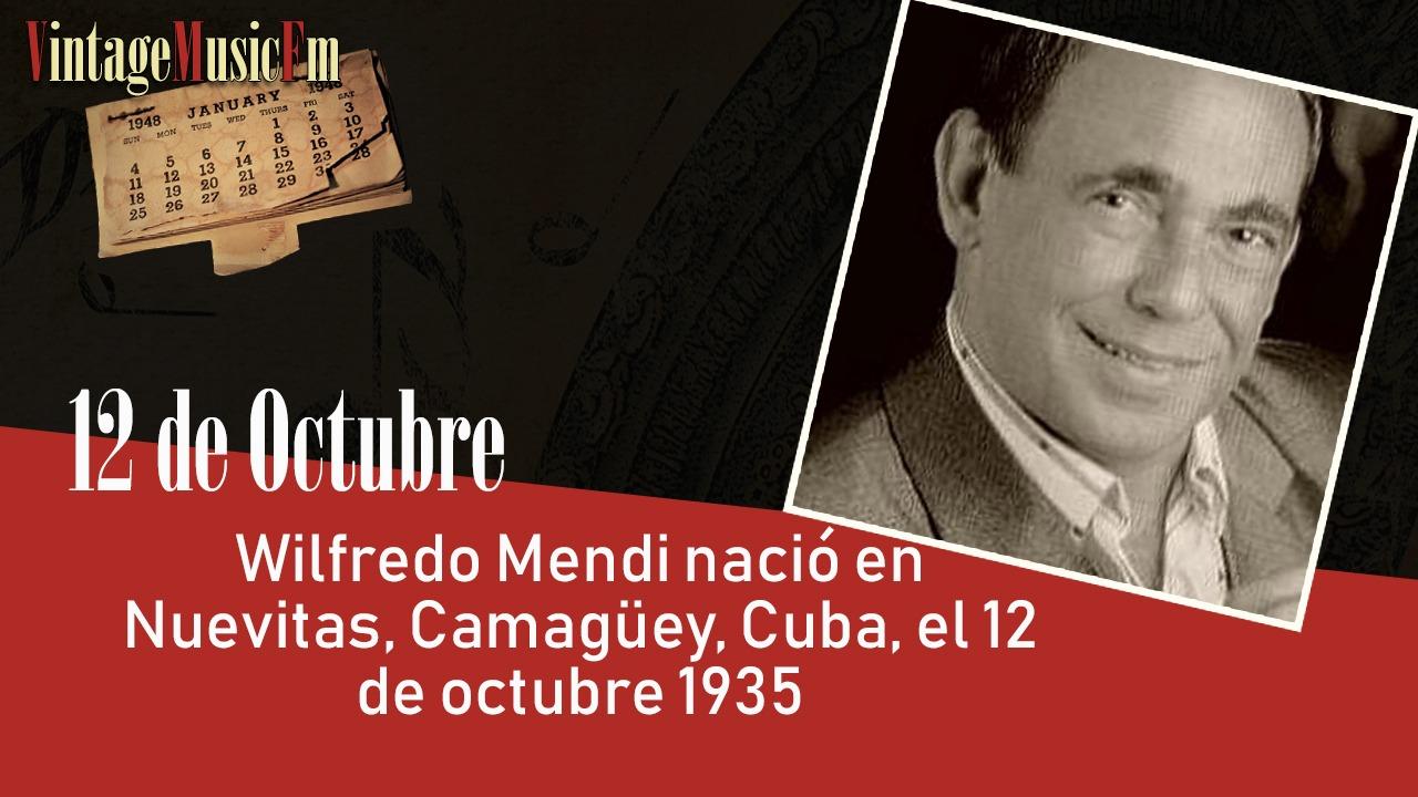Wilfredo Mendi nació en Nuevitas, Camagüey, Cuba, el 12 de octubre 1935