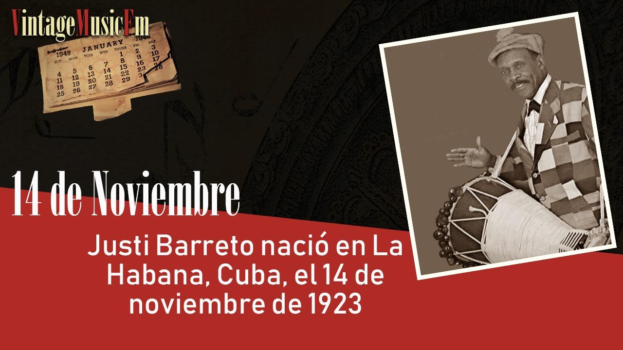 Justi Barreto nació en La Habana, Cuba, el 14 de noviembre de 1923
