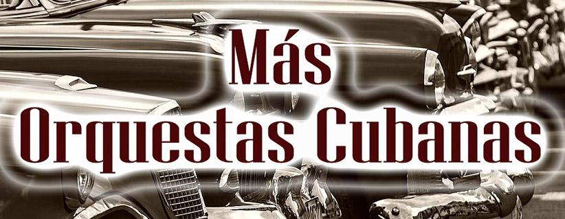 Ver vídeo: Más Orquestas Cubanas