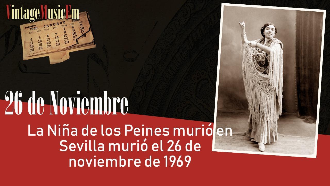 La Niña de los Peines murió en Sevilla murió el 26 de noviembre de 1969