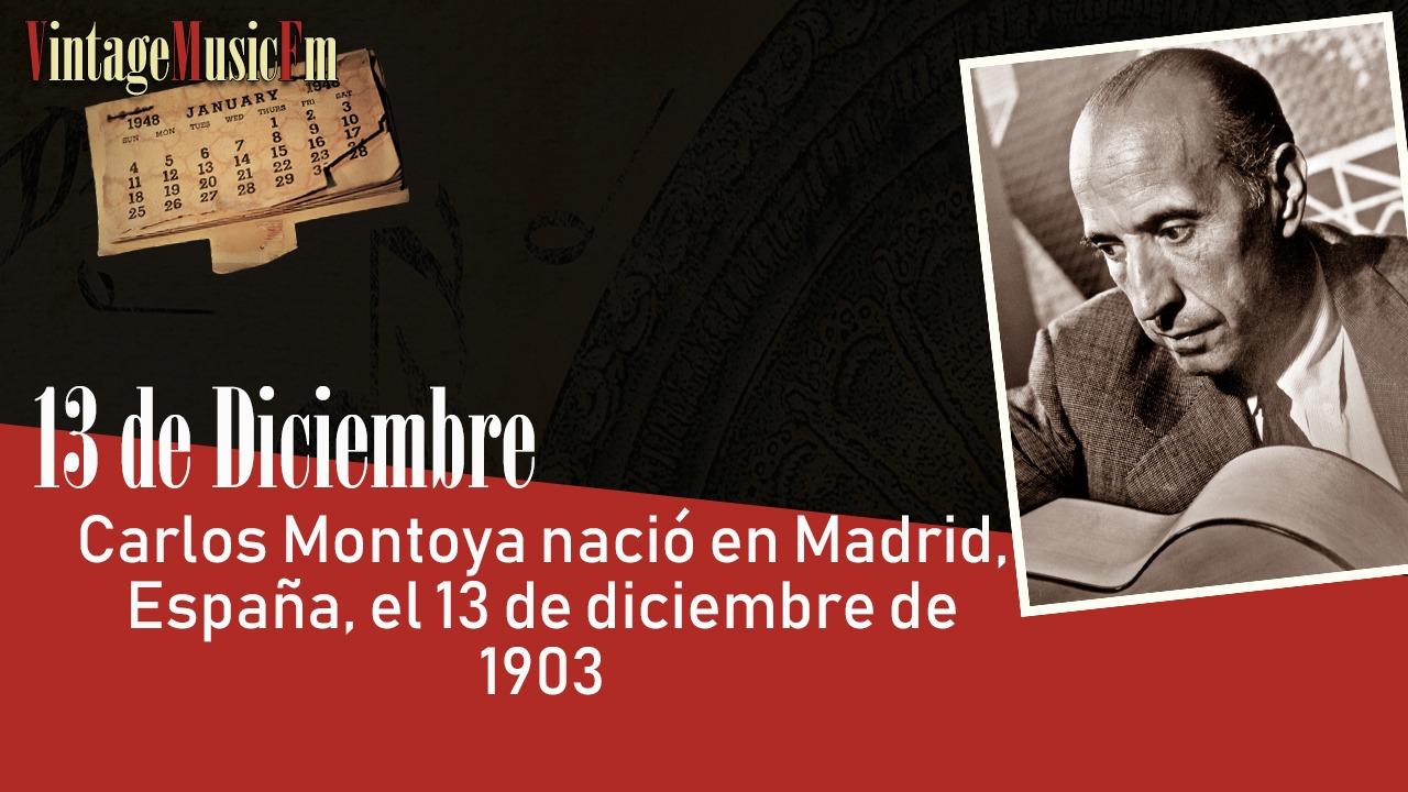 Carlos Montoya nació en Madrid, España, el 13 de diciembre de 1903