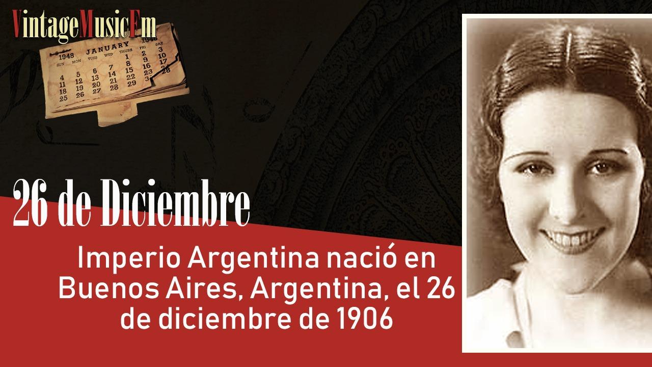 Imperio Argentina nació en Buenos Aires, Argentina, el 26 de diciembre de 1906