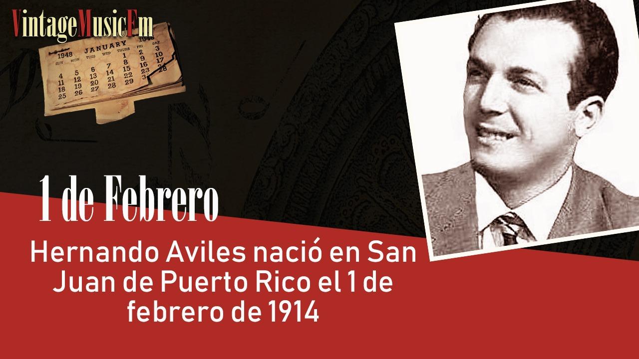 Hernando Aviles nació en San Juan de Puerto Rico el 1 de febrero de 1914