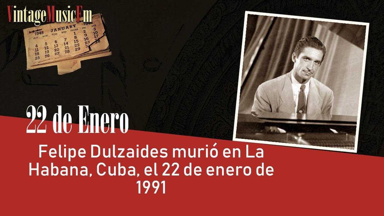 Felipe Dulzaides murió en La Habana, Cuba, el 22 de enero de 1991