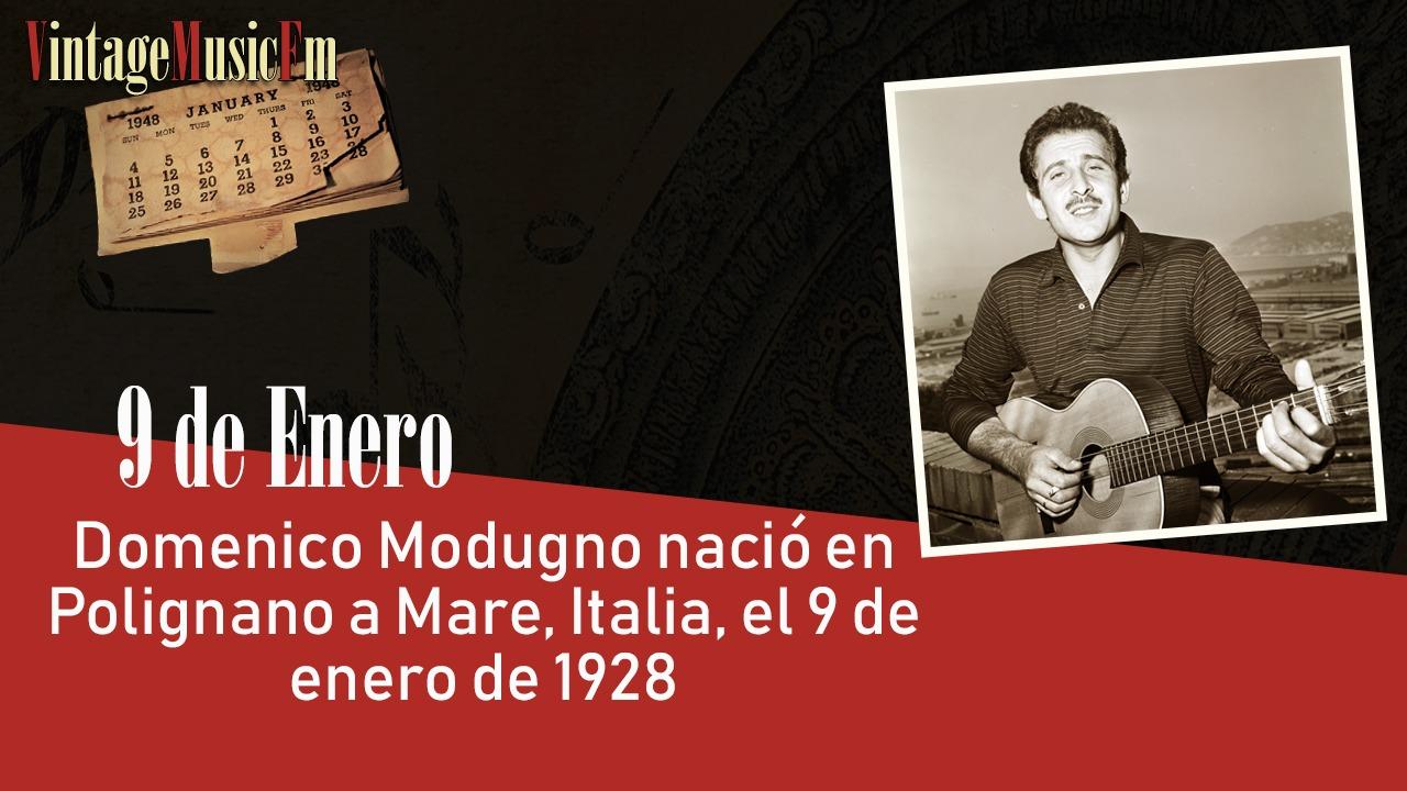 Domenico Modugnonació en Polignano a Mare, Italia, el 9 de enero de 1928