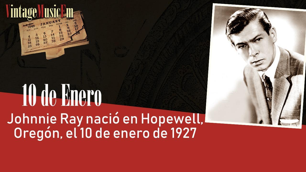 Johnnie Ray nació en Hopewell, Oregón, el 10 de enero de 1927