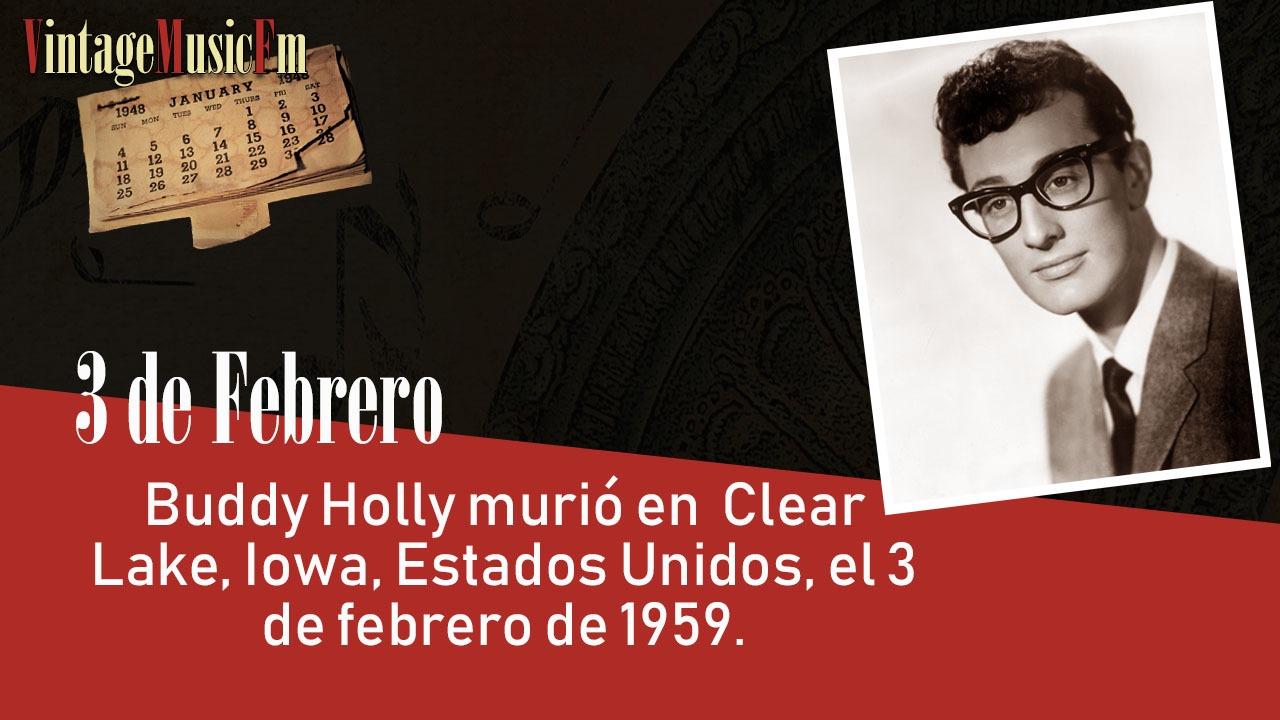 Buddy Holly murió en Clear Lake, Iowa, Estados Unidos, el 3 de febrero de 1959