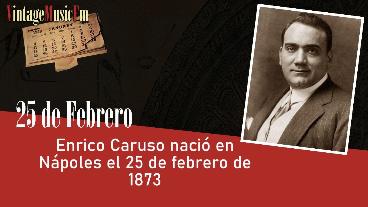 Enrico Carusonació en Nápoles el 25 de febrero de 1873