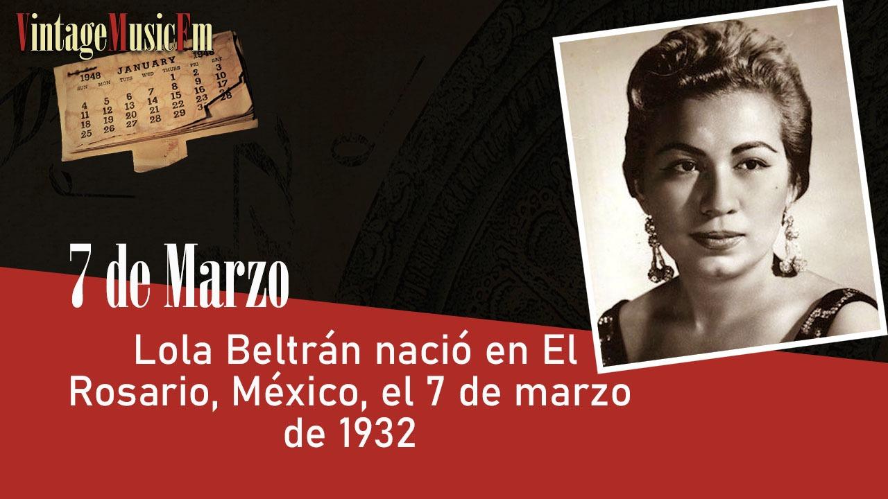 Lola Beltrán nació en El Rosario, México, el 7 de marzo de 1932