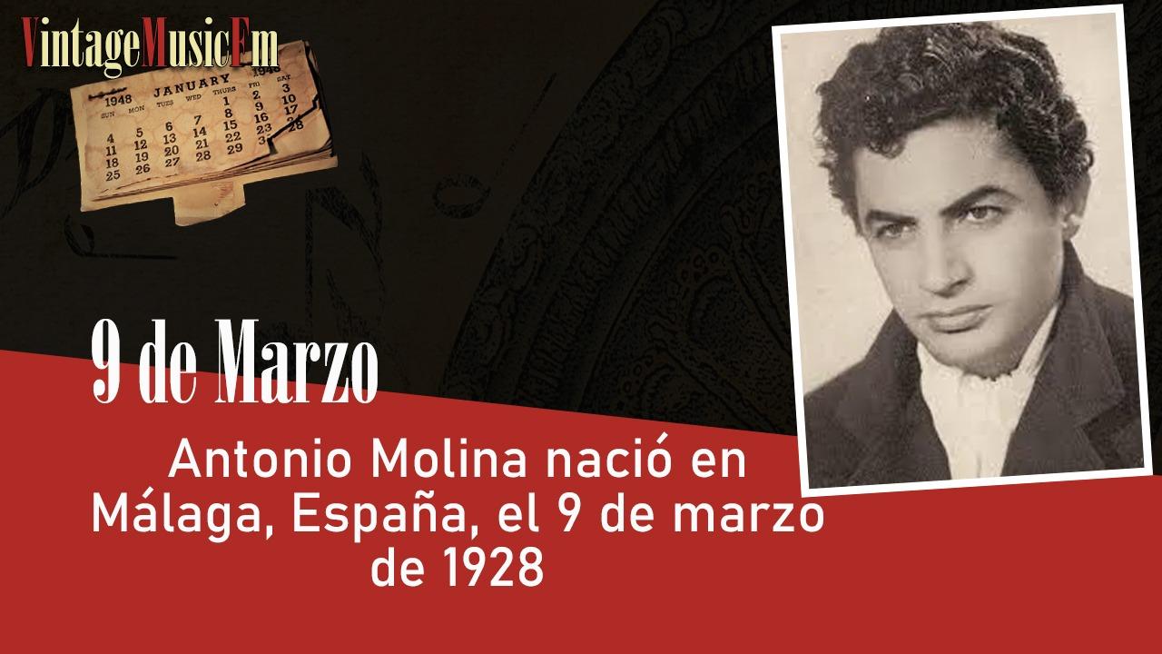 Antonio Molina nació en Málaga, España, el 9 de marzo de 1928